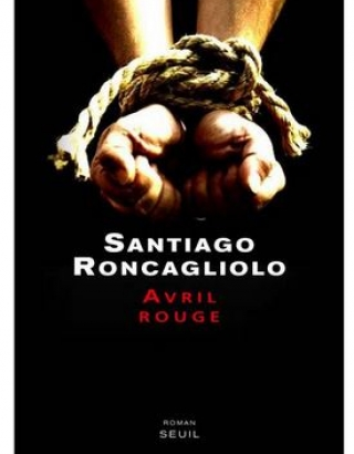 Santiago Roncagliolo Avril Rouge